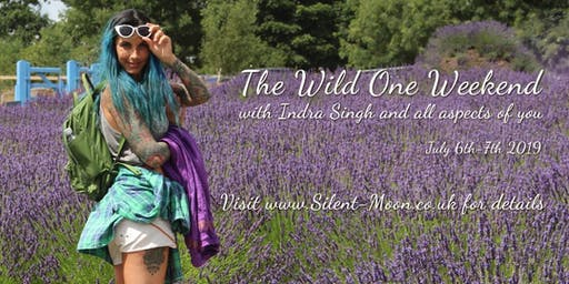 The Wild One Weekend (Three) with Indra Singh