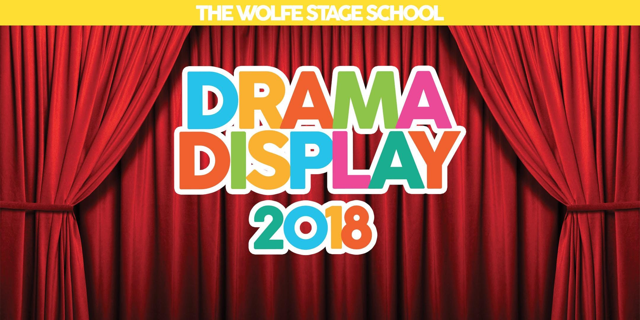 Wolfe Stage School - Drama Display 2018
