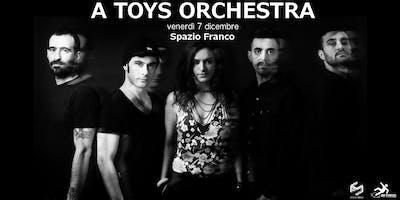 ✮ A Toys Orchesta ✮ Palermo ✮ Spazio Franco