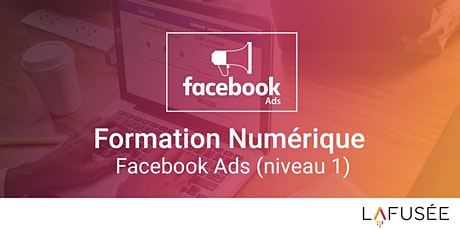 Formation Publicité Facebook Ads (Niveau 1) - Classe Virtuelle tickets
