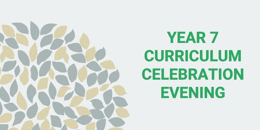 Year 7 Curriculum Celebration Evening 2019 (17:00-18:30)