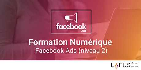 Formation Publicité Facebook Ads (Niveau 2) - Classe Virtuelle tickets