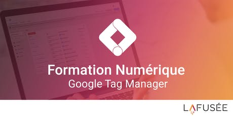 Formation Google Tag Manager - 1 journée tickets