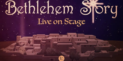 """The Bethlehem Story"" - Live On Stage presented by Faith Chapel"