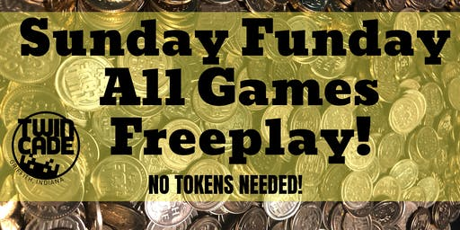 Sunday Funday Free Play at Twincade!