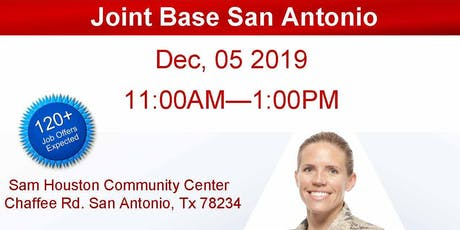 Joint Base San Antonio Veteran Job Fair - Dec 2019 tickets