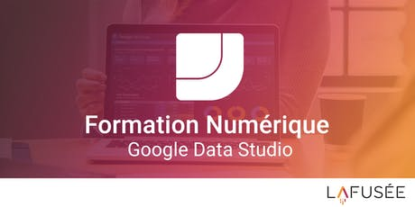 Formation Google Data Studio - 1 journée billets