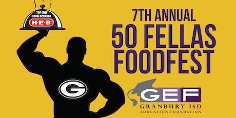 7th Annual 50 Fellas Foodfest tickets