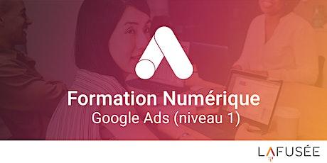 Formation Google Ads / Référencement Payant (Niveau 1) - 1 journée billets