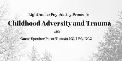 Childhood Adversity and Trauma