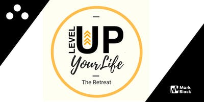 Level Up Your Life Retreat
