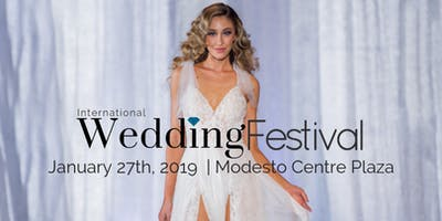 International Wedding Festival ~ Modesto's Largest Bridal Show