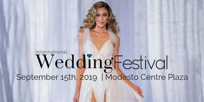 International Wedding Festival ~ Modesto Bridal Show