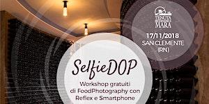 SelfieDOP @ Tenuta Mara (RN)   Workshop Smartphone