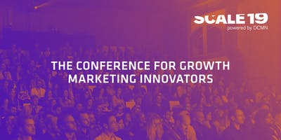 SCALE19 – The Conference For Growth Marketing Innovators