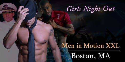 """Men in Motion LIVE"" Male Revue Boston - 21+"