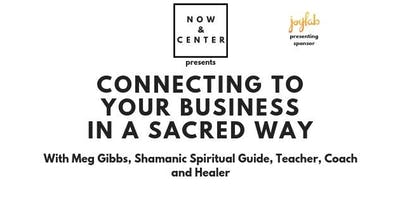 Connecting to your Business in a Sacred Way