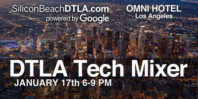Silicon Beach DTLA Techworking Mixer powered by Google