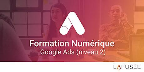 Formation Google Ads / Référencement Payant (Niveau 2) - 1 journée billets
