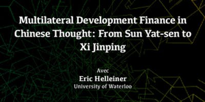 Multilateral Development Finance in Chinese Thought: From Sun Yat-sen to Xi Jinping