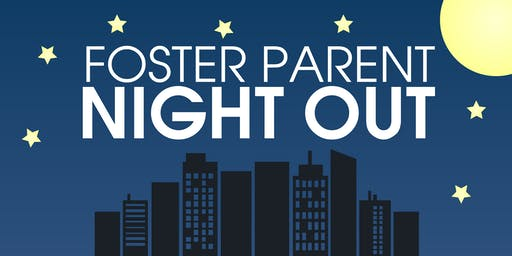 Foster Parent Night Out - 2019