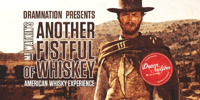 Another Fistful Of Whiskey - American Whiskey Experience