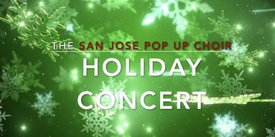 San Jose Pop Up Choir HOLIDAY CONCERT