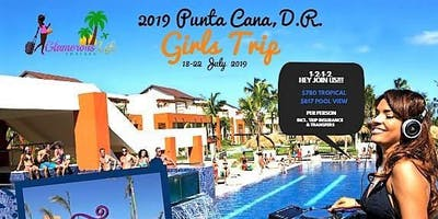 2019 DOMINICAN REPUBLIC GIRLS TRIP