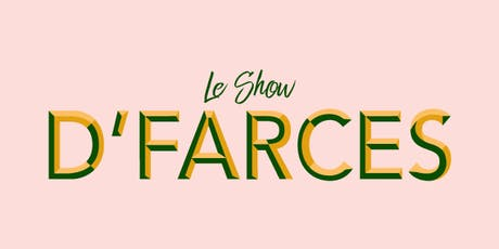 Le Show D'farces tickets