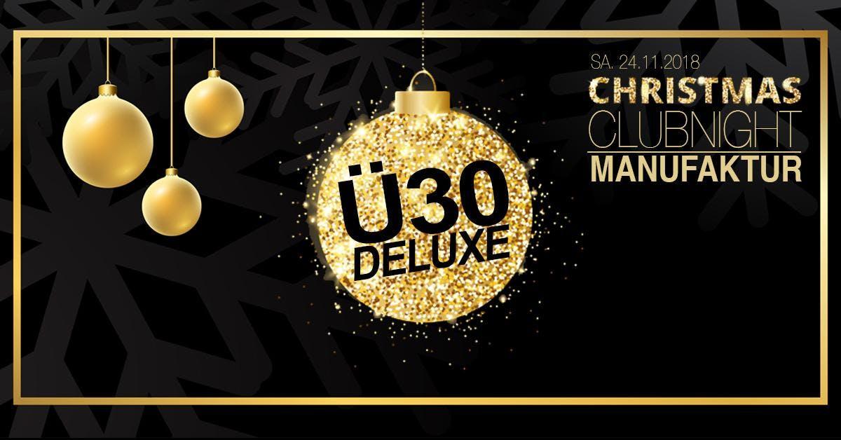 Ü30 DELUXE X-MAS CLUBNIGHT @ MANUFAKTUR MANNHEIM