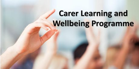 The Carer Learning and Wellbeing Programme - Chichester - Healthy Relationships tickets