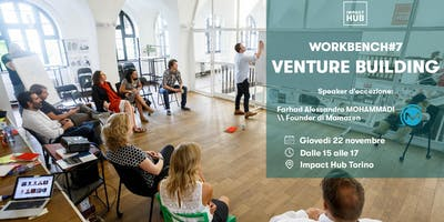 Impact Hub Workbench#7 | Il metodo VENTURE BUILDING