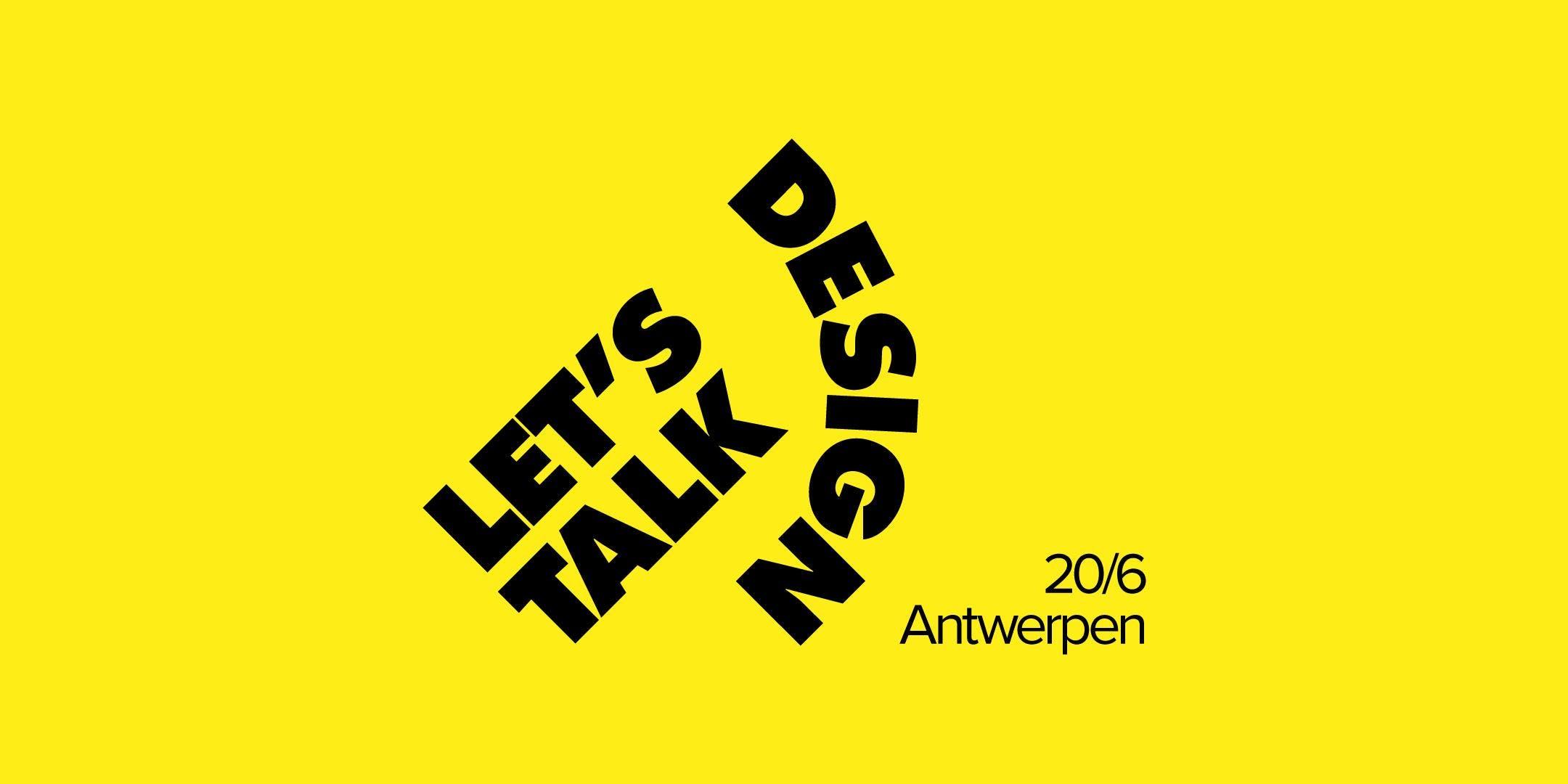 Let's Talk Design #21 — Antwerpen