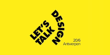 Let's Talk Design #21 — Antwerpen tickets