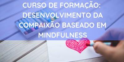 """Formação de facilitadores do """"Programa de Cultivo da Compaixão baseado em Mindfulness"""" - 2019 - 1º Módulo Presencial"""