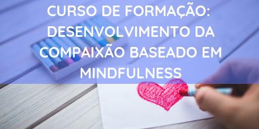 """Formação de facilitadores do """"Programa de Cultivo da Compaixão baseado em Mindfulness"""" - 2019 - 2º Módulo Presencial"""