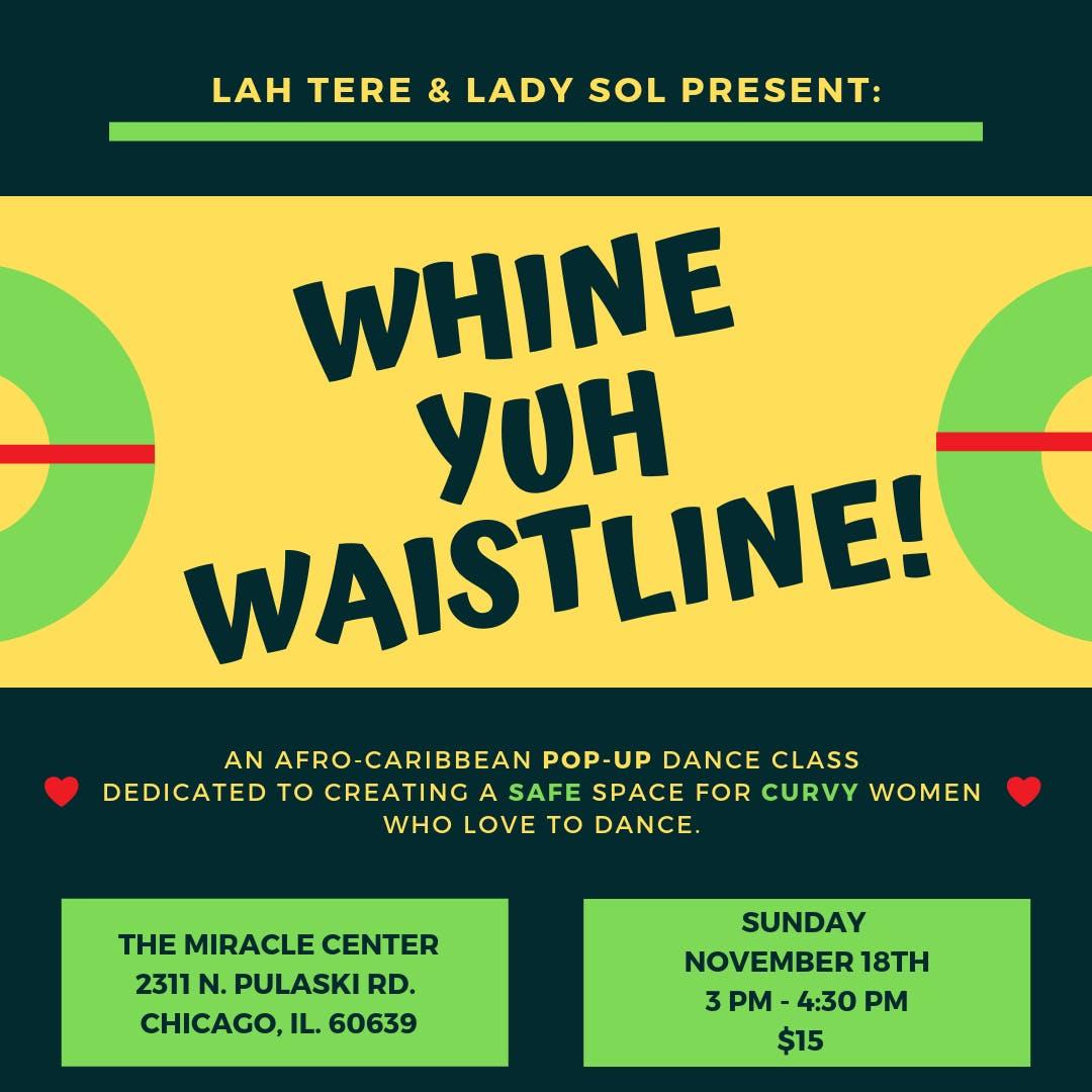 Whine Yuh Waistline!