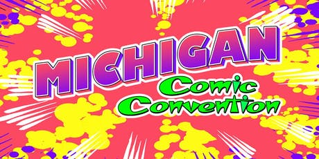 Michigan Comic Convention - August 16-18, 2019 tickets