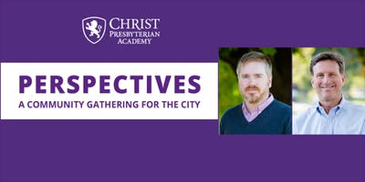 CPA Perspectives: A Community Gathering for the City with Stephen James and Chip Dodd