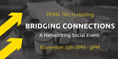 TRU-PCMA Presents: Bridging Connections