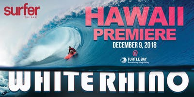 WHITE RHINO : HAWAII PREMIERE