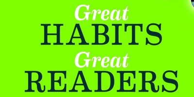 Great Habits, Great Readers January 2019 Workshop