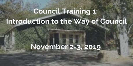 Council Training 1: Introduction to the Way of Council - Nov 2-3, 2019 tickets