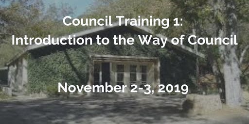 Council Training 1: Introduction to the Way of Council - Nov 2-3, 2019