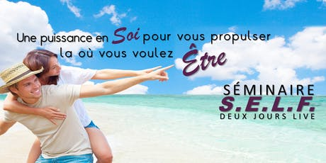 GATINEAU / LE SÉMINAIRE S.E.L.F. 2 jours LIVE 21-22 septembre 2019 billets