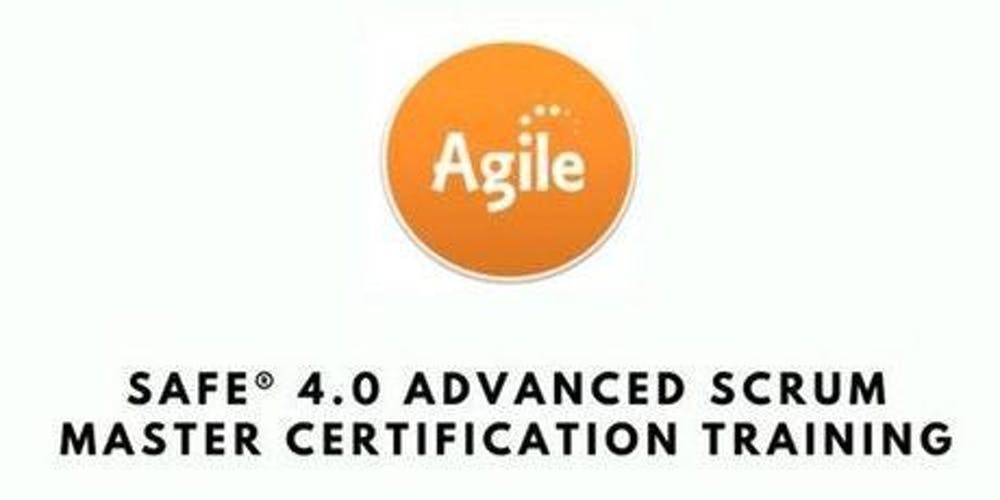 Safe Advanced Scrum Master With Sasm Certification Training In