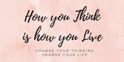 How you think, is how you Live! 1 Day intensive masterclass