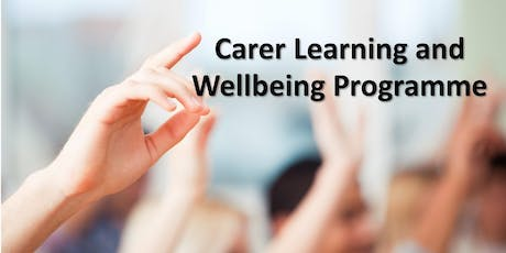 The Carer Learning and Wellbeing Programme - East Grinstead - Your Health Matters tickets