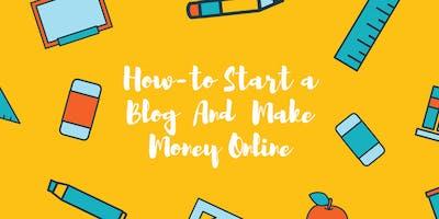 How To Start a Blog And Make Money Online - Webinar - Milwaukee