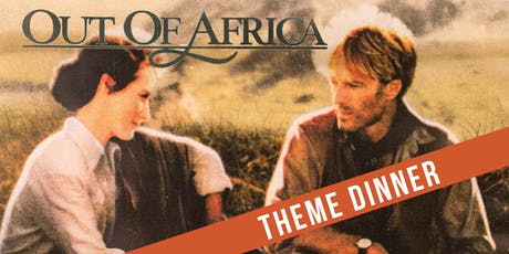 Culinary Adventure! Out of Africa Theme Dinner tickets
